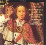 John Taverner: Missa O Michael; Leroy Kyrie; Dum transisset Sabbatum