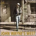 John Wayne's West: In Music and Poster Art