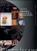 John Zorn's Treatment for a Film in Fifteen Scenes
