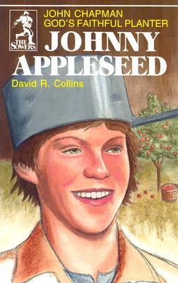 Johnny Appleseed: God's Faithful Planter, John Chapman - Collins, David