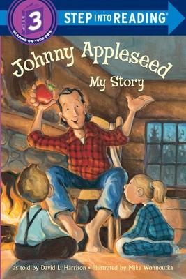 Johnny Appleseed: My Story - Harrison, David L
