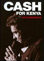 Johnny Cash: Cash for Kenya - Live in Johnstown, Pennsylvania