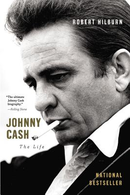 Johnny Cash: The Life - Hilburn, Robert