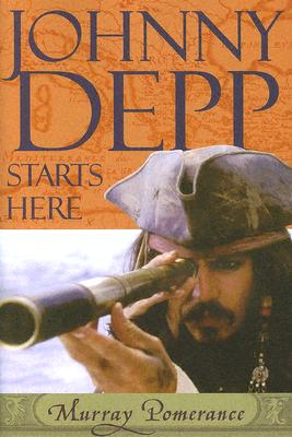 Johnny Depp Starts Here - Pomerance, Murray (Editor)