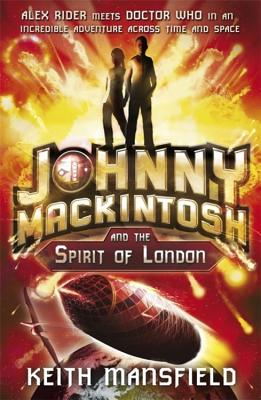 Johnny Mackintosh and the Spirit of London - Mansfield, Keith