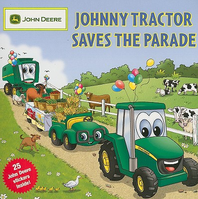 Johnny Tractor Saves the Parade - Neusner, Dena, and Hill, Dave (Illustrator)