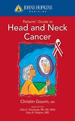 Johns Hopkins Patients' Guide to Head and Neck Cancer - Gourin, Christine G