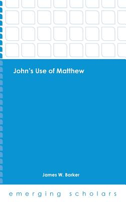 John's Use of Matthew Hc - Barker, James