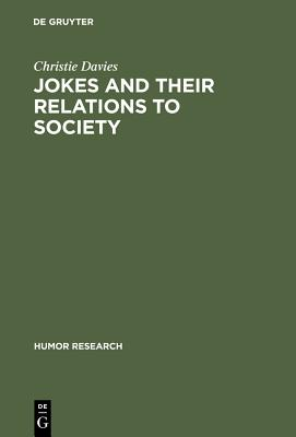 Jokes and Their Relations to Society - Davies, Christie