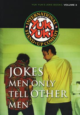 Jokes Men Only Tell Other Men - Silverman, Jeff (Editor), and Morgenstern, Lawrence (Editor)