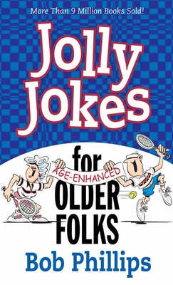 Jolly Jokes for Older Folks - Phillips, Bob
