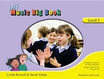 Jolly Music Big Book - Level 3: in Precursive Letters - Rowsell, Cyrilla, and Vinden, David, and Reynolds, Theresa (Editor)