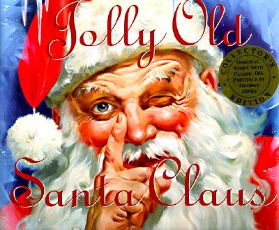 Jolly Old Santa Claus - Sparkie, and Hinke, George (Photographer)