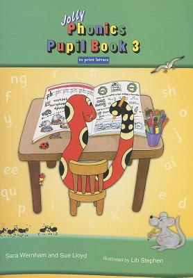 Jolly Phonics Pupil Book 3 (colour edition): in Precursive Letters (BE) - Wernham, Sara, and Lloyd, Sue
