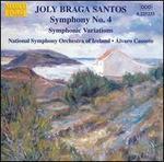 Joly Braga Santos: Symphony No. 4; Symphonic Variations