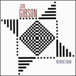Jon Gibson: Relative Calm