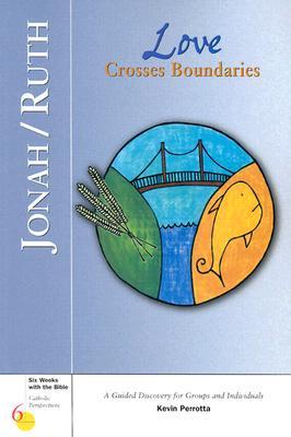 Jonah/Ruth: Love Crosses Boundaries - Perrotta, Kevin, Mr. (Editor)