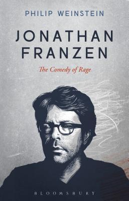 Jonathan Franzen: The Comedy of Rage - Weinstein, Philip