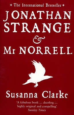Jonathan Strange and Mr. Norrell - Clarke, Susanna