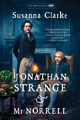 Jonathan Strange and Mr Norrell - Clarke, Susanna