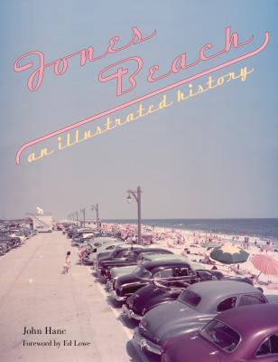 Jones Beach: An Illustrated History - Hanc, John