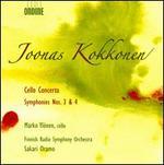 Joonas Kokkonen: Cello Concerto; Symphonies Nos. 3 & 4