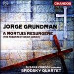 Jorge Grundman: A Mortuis Resurgere