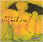 Jorge Liderman: The Song of Songs
