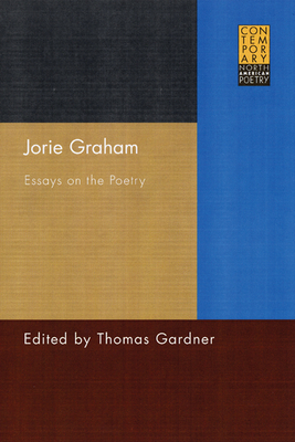 Jorie Graham: Essays on the Poetry - Gardner, Thomas (Editor)