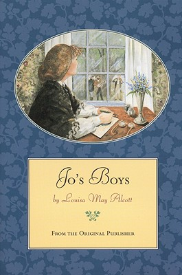 Jo's Boys: From the Original Publisher - Alcott, Louisa May