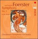 Josef Bohuslav Foerster: Symphony No. 5; In den Bergen