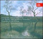 Josef Bohuslav Foerster: Violin Concertos