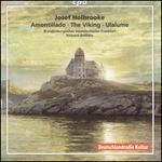 Josef Holbrooke: Amontillado; The Viking; Ulalume