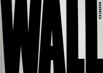 Josef Koudelka: Wall - Israeli & Palestinian Landscape 2008-2012 - Koudelka, Josef