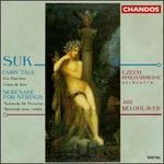 Josef Suk: Fairy Tale; String Serenade