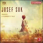 Josef Suk: Prague; Summers Tale