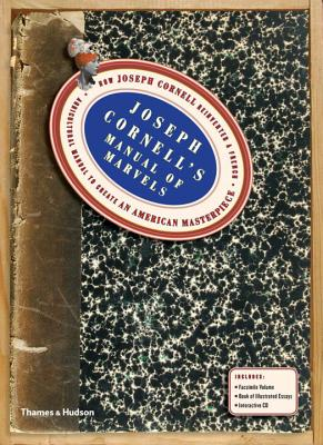 Joseph Cornells Manual of Marvels: How Joseph Cornell Reinvented a French Agricultural Manual to Create an American Masterpiece - Tashjian, Dickran, and Leppanen-Guerra, Analisa