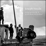 Joseph Haydn: String Quartets Op. 74 & Folk Music from Scotland