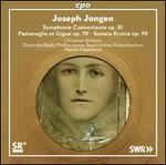 Joseph Jongen: Symphonie Concertante, Op. 81; Passacaglie et Gigue, Op. 90; Sonata Eroica, Op. 94