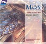 Joseph Marx: Nature Trilogy