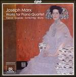 Joseph Marx: Works for Piano Quartet