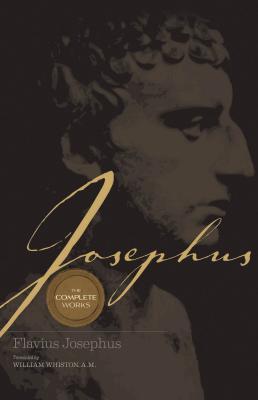 Josephus the Complete Works - Thomas Nelson Publishers, and Josephus, Flavius, and Whiston, William (Translated by)