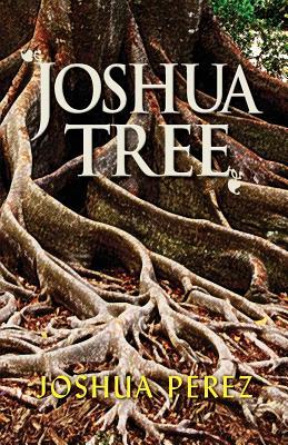 Joshua Tree - Perez, Joshua