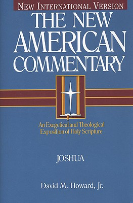 Joshua, Volume 5: An Exegetical and Theological Exposition of Holy Scripture - Howard, David M, Jr.