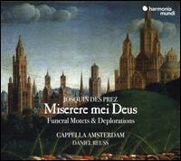 Josquin des Prez: Miserere mei Deus - Sacred Motets - Cappella Amsterdam (choir, chorus)