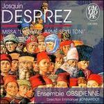 """Josquin Desprez: Missa """"L'Homme Armé Sexti Toni"""" & Chansons"""