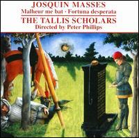 Josquin Desprez: Missa Malheur me bat; Missa Fortuna desperata - The Tallis Scholars (choir, chorus)