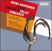 Jouni Kaipainen: Horn Concerto; Cello Concerto - Esa Tapani (horn); Marko Yl�nen (cello); Finnish Radio Symphony Orchestra; Hannu Lintu (conductor)