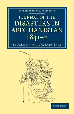 Journal of the Disasters in Affghanistan, 1841-2 - Wynch Sale, Florentia