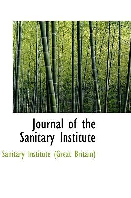 Journal of the Sanitary Institute - Institute (Great Britain), Sanitary